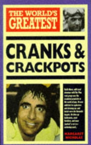 The World's Greatest Cranks And Crackpots (The World's Greatest...)