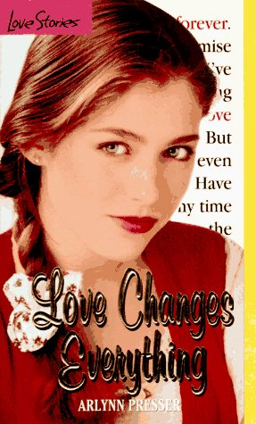 Love Changes Everything (Love Stories For Young Adults, #6)