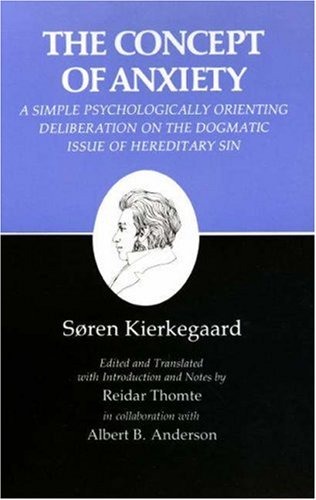 Concept of Anxiety: A Simple Psychologically Orienting Deliberation on the Dogmatic Issue of Hereditary Sin (Writings 8)