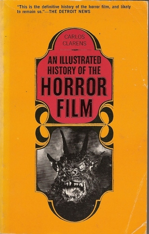 An Illustrated History of the Horror Film by Carlos ...