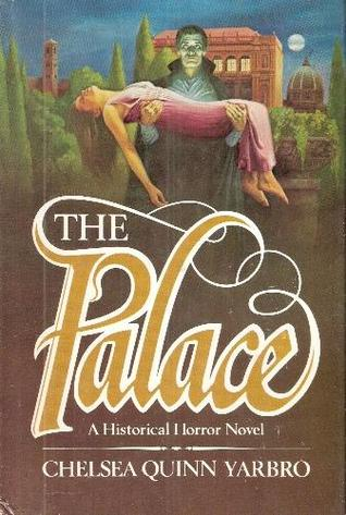 Readasaurus Reviews The Palace By Chelsea Quinn Yarbro