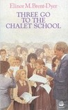Three Go to the Chalet School (The Chalet School, #24)