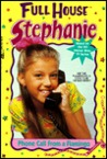 Phone Call From A Flamingo (Full House: Stephanie, #1)