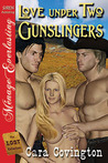 Love Under Two Gunslingers (Lusty, Texas, #1 Lost Collection)