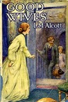 Good Wives (Little Women, #1.5)