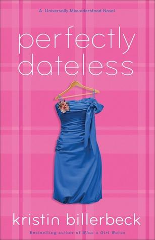 Perfectly Dateless (Universally Misunderstood, #1)