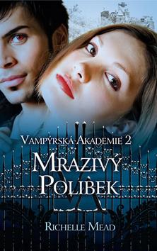 Mrazivý polibek (Vampýrská akademie, #2)