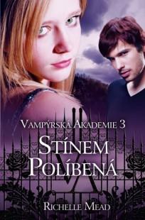 Stínem políbená (Vampýrská akademie, #3)
