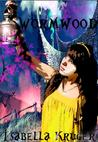 Wormwood by Isabella Kruger