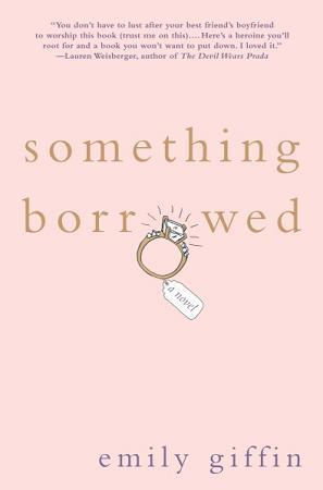 Something Borrowed (Darcy & Rachel, #1)