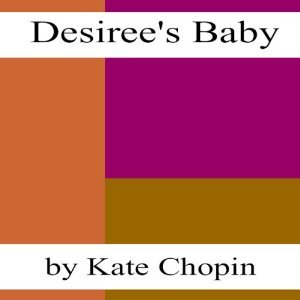 Anaylsis of desirees baby by kate