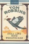 Still Life with Woodpecker by Tom Robbins
