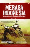 "Meraba Indonesia: Ekspedisi ""Gila"" Keliling Nusantara"