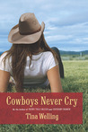 Cowboys Never Cry by Tina Welling
