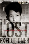 The Lost Executioner: A Journey to the Heart of the Killing Fields