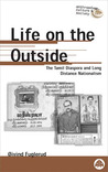 Life on the Outside: The Tamil Diaspora and Long-Distance Nationalism (Anthropology, Culture and Society)