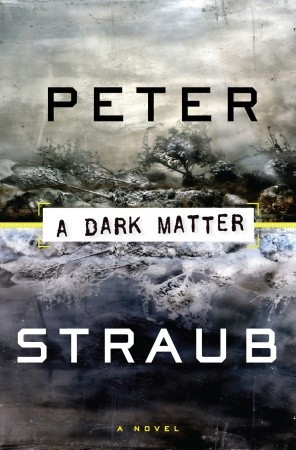 A Dark Matter by Peter Straub — Reviews, Discussion ...