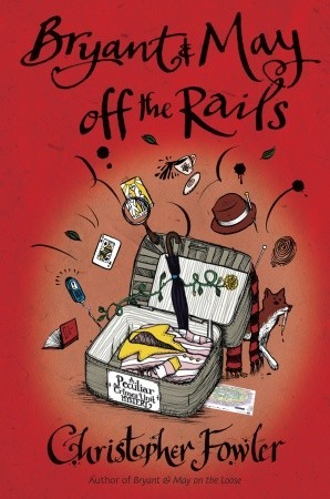 Book Review: Bryant and May Off the Rails by Christopher Fowler