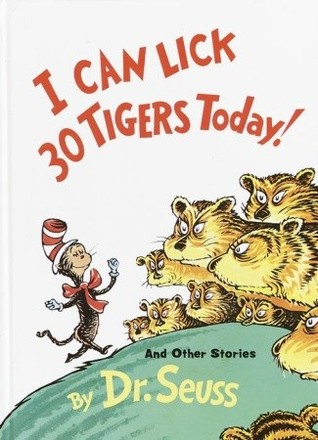 Book Review: Dr. Seuss' I Can Lick 30 Tigers Today! and Other Stories