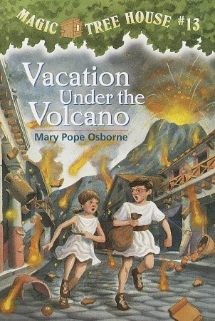 Vacation Under the Volcano (Magic Tree House, #13)
