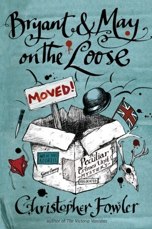 Book Review: Christopher Fowler's Bryant & May on the Loose