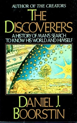 A History of Man's Search to Know His World and Himself - Daniel J. Boorstin