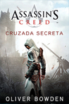 Assassin's Creed - Cruzada Secreta (Assassin's Creed, #3)
