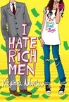 I Hate Rich Men