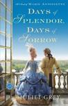 Days of Splendor, Days of Sorrow (Marie Antoinette, #2)