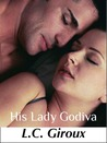His Lady Godiva (Lovers and Other Strangers, #1)
