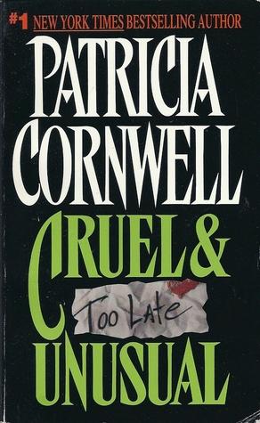 Cruel & Unusual (Kay Scarpetta, #4)