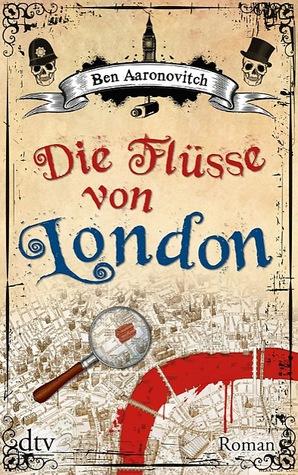 Die Flüsse von London (Peter Grant, #1)