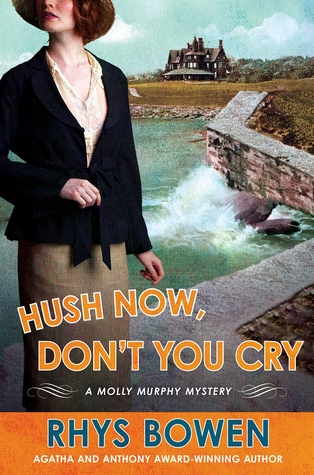 Book Review: Rhys Bowen's Hush Now, Don't You Cry