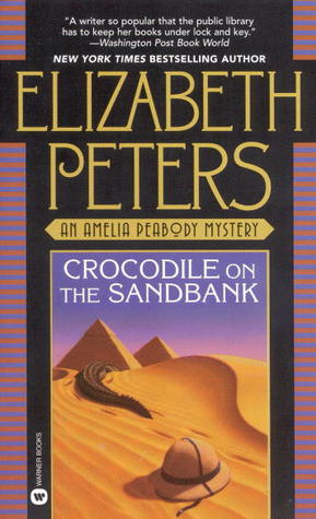 Crocodile on the Sandbank (Amelia Peabody, #1)