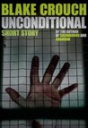 Unconditional by Blake Crouch
