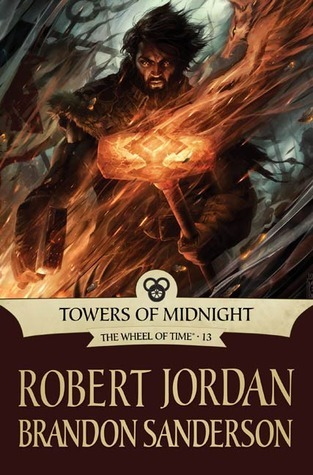 Goodreads | Towers of Midnight (Wheel of Time, #13; A Memory of Light, #2)