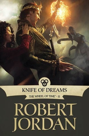 Goodreads | Knife of Dreams (Wheel of Time, #11)