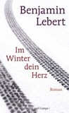 Im Winter dein Herz by Benjamin Lebert