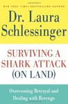 Surviving a Shark Attack (On Land): Overcoming Betrayal and Dealing with Revenge
