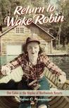 Return to Wake Robin by Marnie O. Mamminga