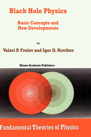 Black Hole Physics: Basic Concepts and New Developments by ...