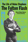The Life of Helen Stephens: The Fulton Flash