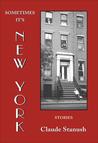 Sometimes It's New York: Stories
