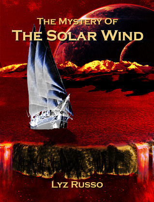 The Mystery of the Solar Wind by Lyz Russo