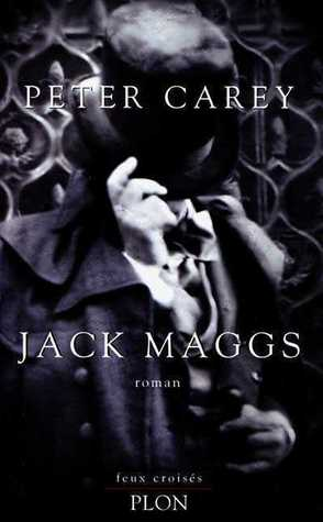 an examination of the novel jack maggs by peter carey Yet although such novels foreground dickens's relatives and love- interests   for a full examination of these issues, see catherine malcolmson,  the  earliest, peter carey's jack maggs (1997), centres upon tobias oates's relations  with a.