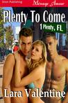 Plenty To Come (Plenty, FL #1)