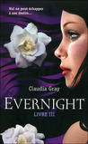 Evernight, Livre 3 by Claudia Gray