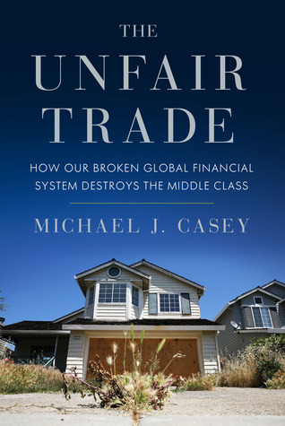 How Our Broken Global Financial System Destroys the Middle Class - Michael J. Casey