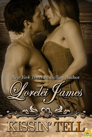 Kissin' Tell (Rough Riders #13)  [Re-Up] - Lorelei James