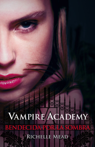 Bendecida por la sombra (Vampire Academy, #3)
